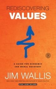Rediscovering Values - On Wall Street, Main Street, and Your Street ebook by Jim Wallis