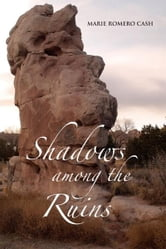 Shadows among the Ruins ebook by Marie Romero Cash