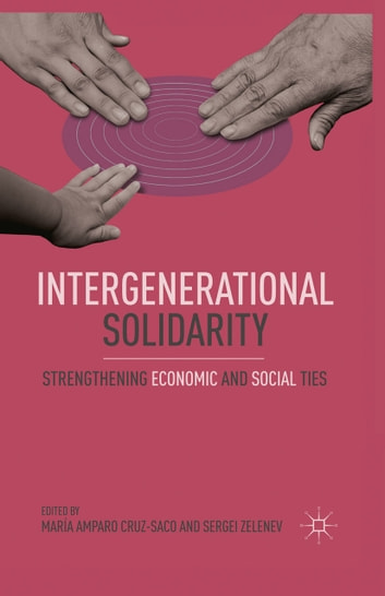 Intergenerational Solidarity - Strengthening Economic and Social Ties ebook by