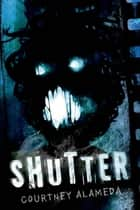 Shutter ebook by Courtney Alameda