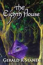 The Eighth House ebook by Gerald R Stanek