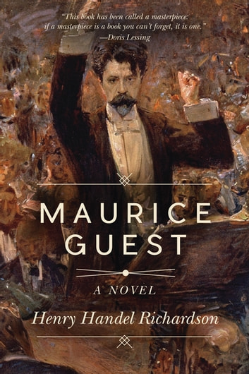 Maurice Guest - A Novel ebook by Henry  Handel Richardson
