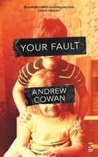Your Fault eBook by Andrew Cowan