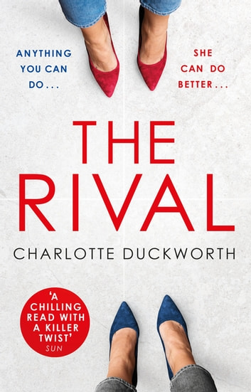 The Rival - An absolutely addictive psychological thriller with a jaw-dropping twist ebook by Charlotte Duckworth