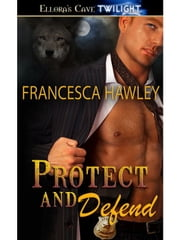Protect and Defend ebook by Francesca Hawley