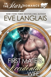 First Mate's Accidental Wife - In the Stars Romance ebook by Eve Langlais