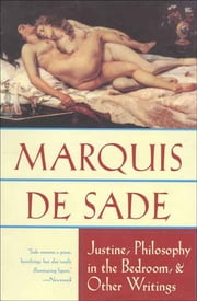 Justine, Philosophy In The Bedroom ebook by Marquis de Sade