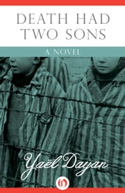 Death Had Two Sons - A Novel ebook by Yaël Dayan