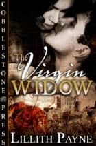 The Virgin Widow ebook by Lillith Payne