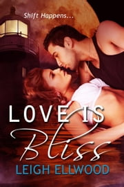 Love Is Bliss - Love Is Bliss, #1 ebook by Leigh Ellwood