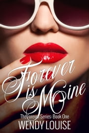 Forever is Mine ebook by Wendy Louise
