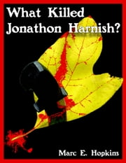 What Killed Jonathon Harnish? ebook by Marc Hopkins