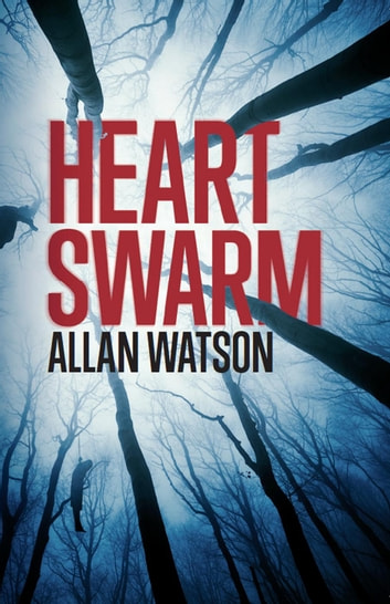 Heart Swarm ebook by Allan Watson