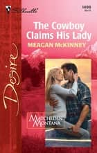 The Cowboy Claims His Lady ebook by Meagan McKinney
