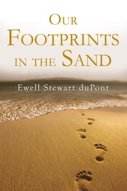 Our Footprints in The Sand ebook by Ewell du Pont