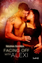 Facing Off with Alexi ebook by Selena Illyria