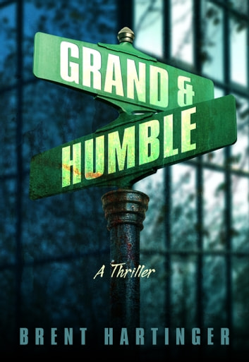 Grand & Humble ebook by Brent Hartinger