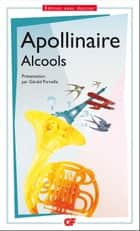 Alcools ebook by Guillaume Apollinaire, Gérald Purnelle