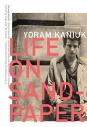 Life on Sandpaper ebook by Yoram Kaniuk,Anthony Berris