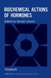 Biochemical Actions of Hormones V4 ebook by Litwack, Gerald