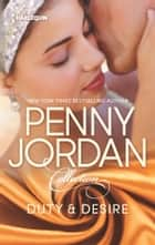 Duty & Desire - The Future King's Pregnant Mistress\A Royal Bride at the Sheikh's Command ebook by Penny Jordan