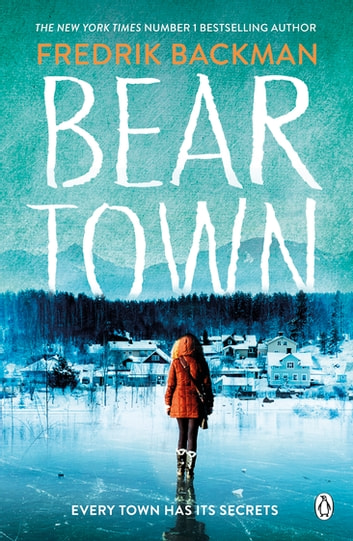 Beartown - From The New York Times Bestselling Author of A Man Called Ove ebook by Fredrik Backman