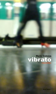 Vibrato ebook by Marie Dubosq