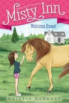 Welcome Home! ebook by Kristin Earhart, Serena Geddes
