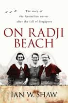 On Radji Beach ebook by Ian W. Shaw