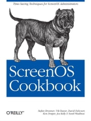 ScreenOS Cookbook ebook by Stefan Brunner,Vik Davar,David Delcourt,Ken Draper,Joe  Kelly,Sunil Wadhwa