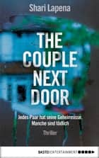 The Couple Next Door - Thriller ebook by Shari Lapena