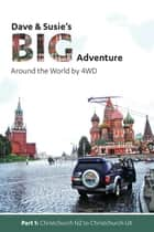 Dave and Susie's Big Adventure: Part 1 - Around the World by 4WD ebook by Dave and Susie Cable