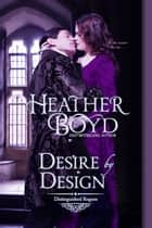 Desire by Design ebook by Heather Boyd
