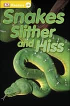 DK Readers L0: Snakes Slither and Hiss eBook by DK
