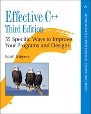 Effective C++ - 55 Specific Ways to Improve Your Programs and Designs ebook by Scott Meyers