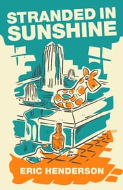 Stranded in Sunshine ebook by Eric Henderson