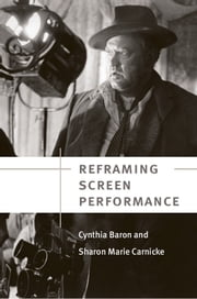 Reframing Screen Performance ebook by Cynthia Baron,Sharon Marie Carnicke