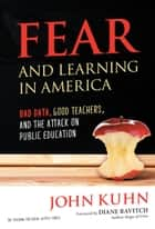 Fear and Learning in America eBook par John Kuhn
