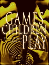 Games Children Play ebook by Karl Pfeiffer