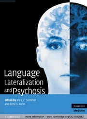 Language Lateralization and Psychosis ebook by Iris E. C. Sommer,René S. Kahn