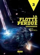 Courageux - La Flotte perdue, T3 ebook by Jack Campbell, Frank Reichert