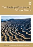 The Routledge Companion to Virtue Ethics ebook by Michael Slote, Lorraine L Besser