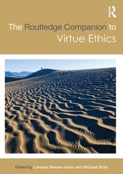 The Routledge Companion to Virtue Ethics ebook by Michael Slote,Lorraine L Besser