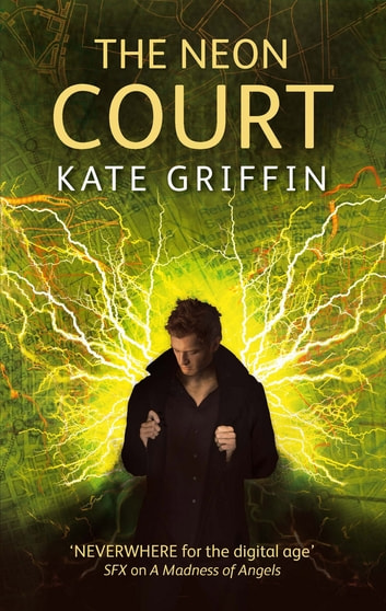 The Neon Court - A Matthew Swift Novel ebook by Kate Griffin