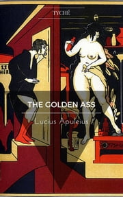 The Golden Ass ebook by Lucius Apuleius,William Adlington