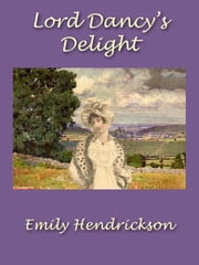 Lord Dancy's Delight ebook by Emily Hendrickson