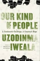 Our Kind of People ebook by Uzodinma Iweala