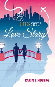 A Bittersweet Love Story ebook by Karin Lindberg