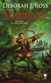 Shannivar - Book Two of The Seven-Petaled Shield ebook by Deborah J. Ross