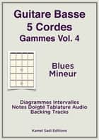 Guitare Basse 5 Cordes Gammes Vol. 4 - Blues Mineur eBook by Kamel Sadi
